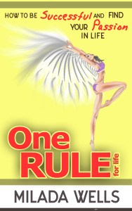 FREE: One Rule for Life: How to Be Successful and Find Your Passion in Life by Milada Wells