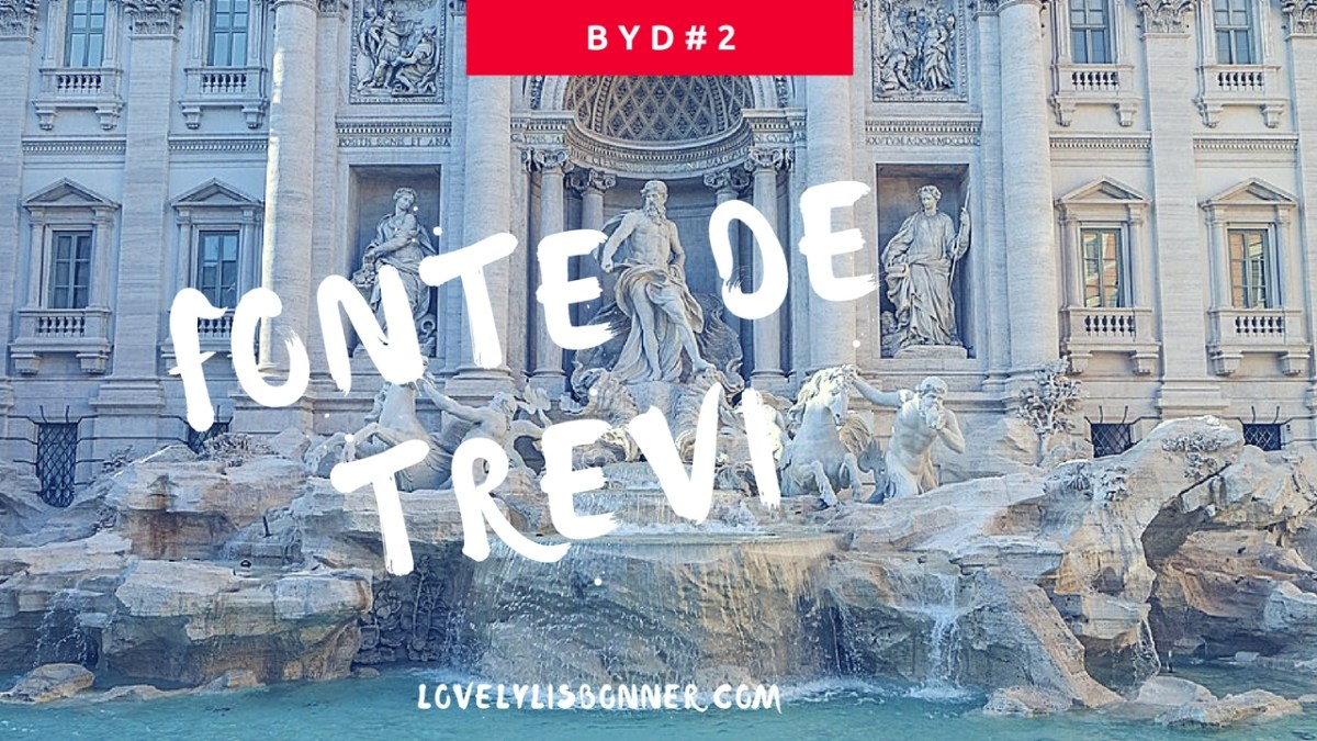 Fonte de Trevi (Roma)- Before You Die#2