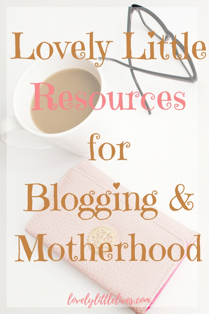 Lovely Little Resources for Blogging and Motherhood
