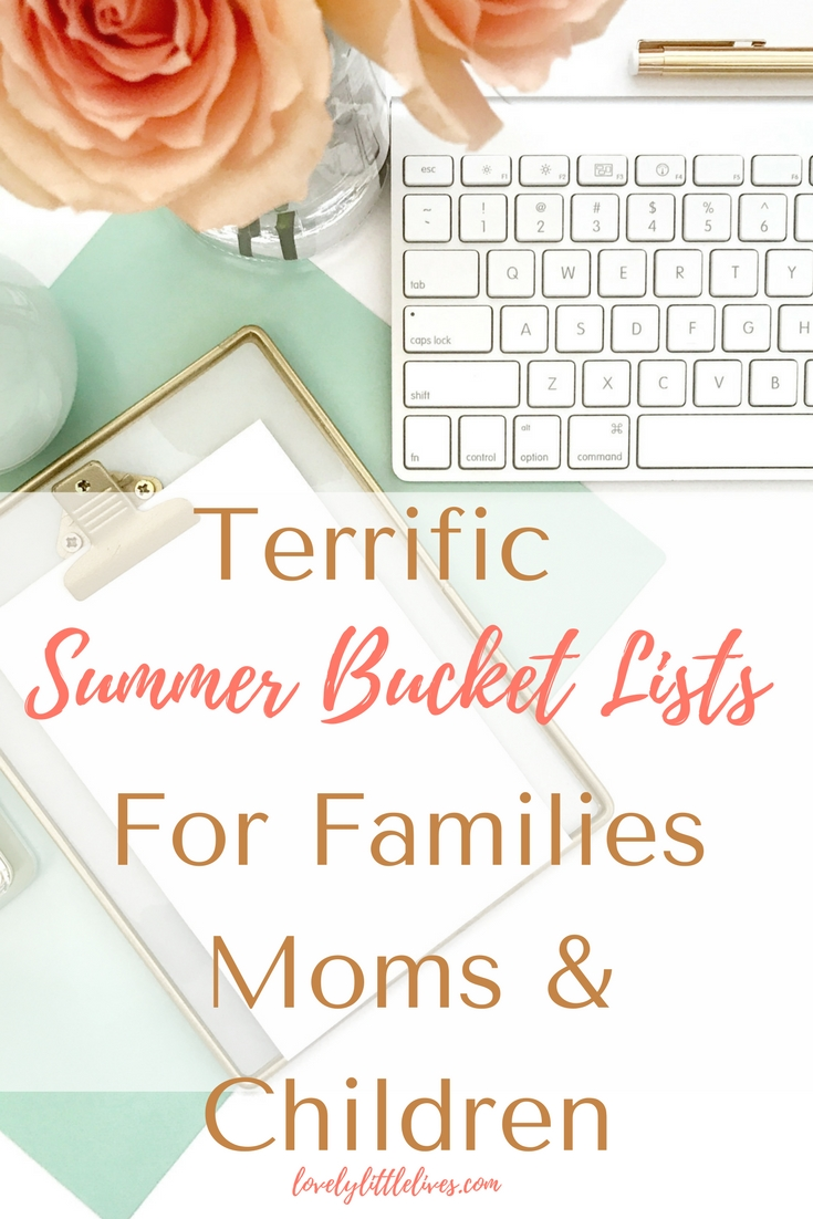Terrific Summer Bucket Lists for Families, Moms and Children