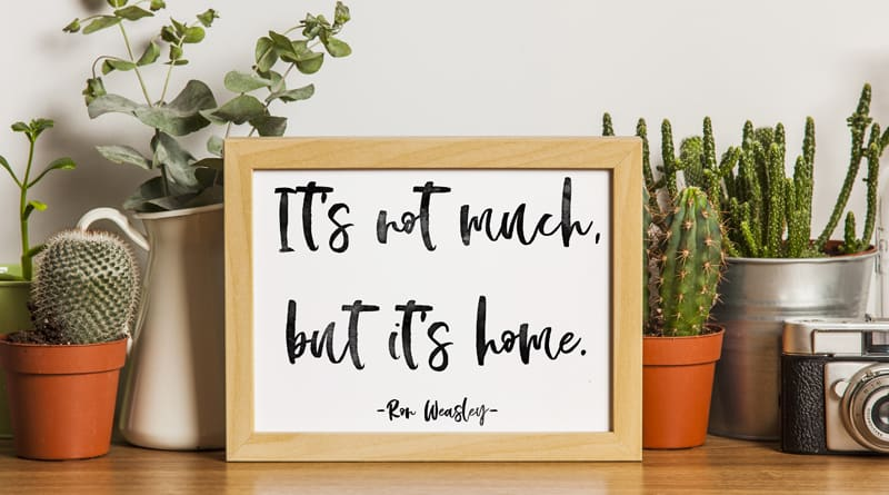 """Free Printable Harry Potter Quote Wall Art: """"It's Not Much, But It's Home"""", perfect for Potterheads and Ron Weasley fans - 3 signs versions are included. #freeprintable #harrypotter #wallart #homedecor #home #quote #lovelyplanner"""