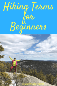 hiking terms, hiking words, words for beginners, beginner hikes, hiking terms, what to know before hiking, Maine, Adventures
