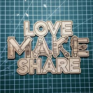 Laser-cut Love Make Share logo