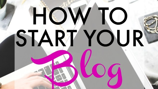 How To Start Your Blog: Easy Steps And Awesome Resources