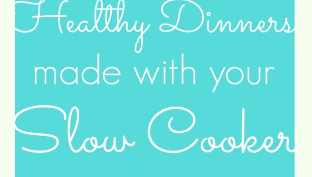Healthy Dinners Made with your Slow Cooker