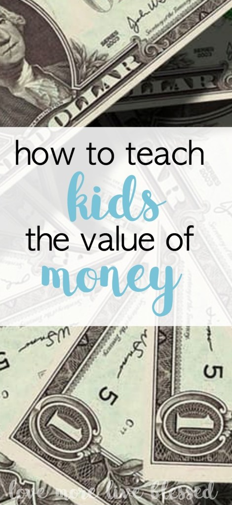 "Teaching kids the value of money can be difficult. We started by having our son ""earn"" his pay by doing chores daily. This helped my son realize that hard work does pay off and has taught him to value his money. He is more careful about where he spends because he knows what he has to do to earn it!"