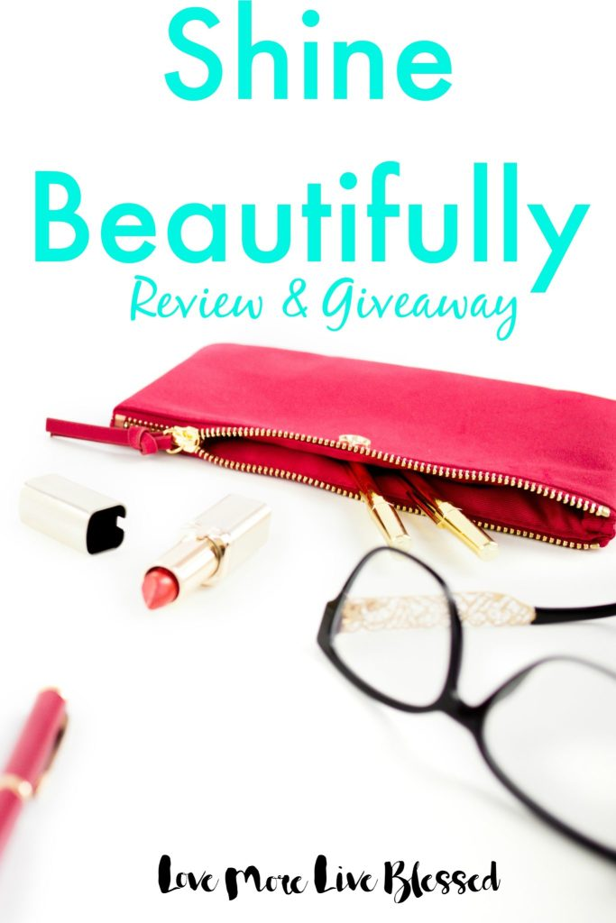 Shine Beautifully Review and Giveaway. I love this book, it's an easy read and has so many personal touches! So motivating!