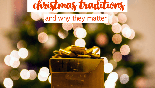 Christmas Traditions With Your Family And Why They Matter
