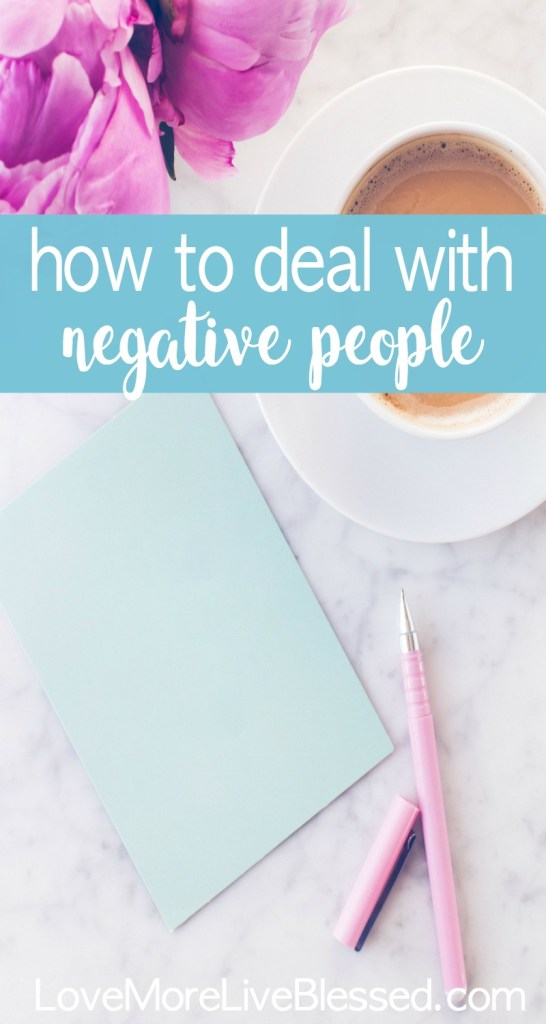 How to deal with negative people. Here are a few tips on how you can handle yourself when you are around a negative person. #positvity #bekind #choosekind
