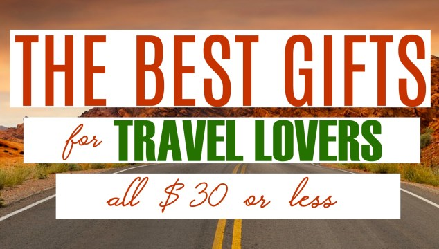 Best Gifts For Travel Lovers Under $30