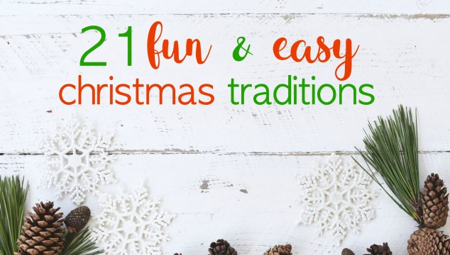 21 Fun and Easy Family Christmas Traditions