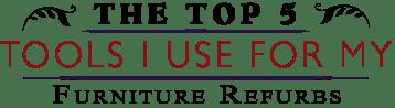 Top 5 Tool List | Love My DIY Home