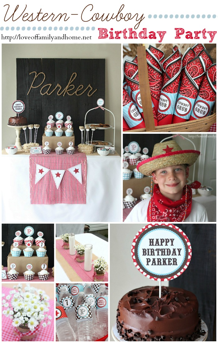 Cowboy Birthday Party Ideas Parker Turns 7 Love Of Family Home