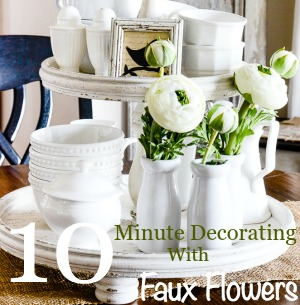 10 MINUTE DECORATING WITH FAUX FLOWERS-button-stonegableblog.com