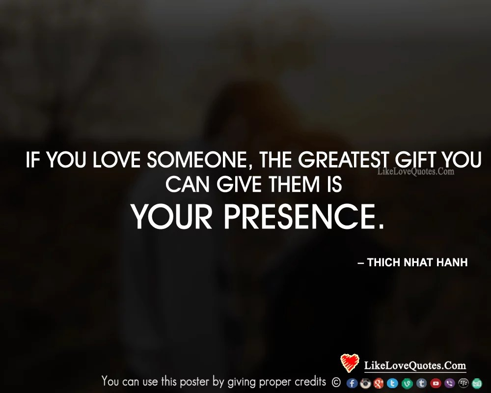 https://i2.wp.com/lovequotes.tips/wp-content/uploads/2015/11/If-you-love-someone-the-greatest-gift-you-can-give-them-is-your-presence..png