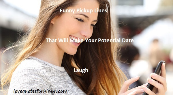 Thirty Funny Pickup Lines That Will Make Your Potential Date Laugh