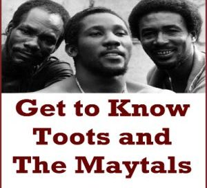 Get to Know Toots and the Maytals