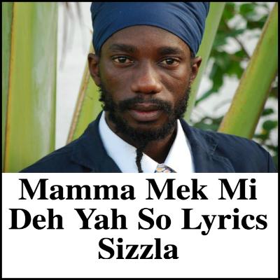 Mamma Mek Mi Deh Yah So Lyrics