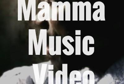 Mamma Music Video