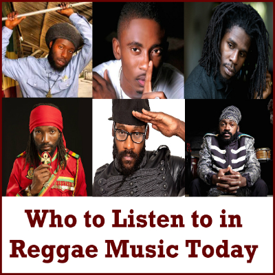 Who to Listen to in Reggae Music Today 400