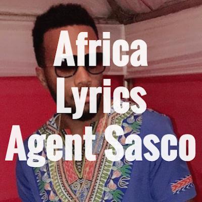 Africa Lyrics - Agent Sasco