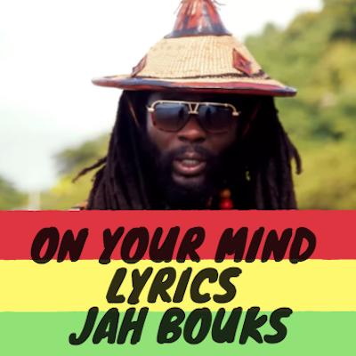 On Your Mind Lyrics - Jah Bouks