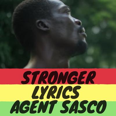 Stronger Lyrics - Agent Sasco
