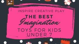The Best Imaginative Play Toys for Young Kids