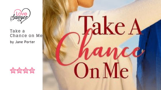 Take a Chance on Me – Jane Porter – Book Review