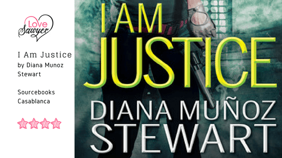 I Am Justice – Diana Munoz Stewart – Book Review