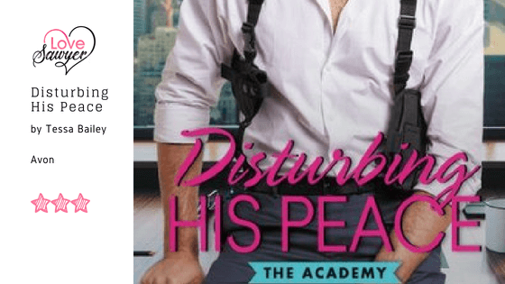 Disturbing his Peace – Tessa Bailey