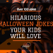 100 Halloween jokes your kids will love