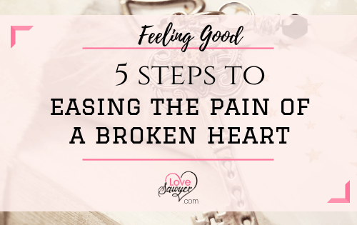 Steps to Easing the pain of a broken heart