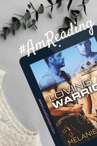 Loving a Warrior by Melanie Hanson