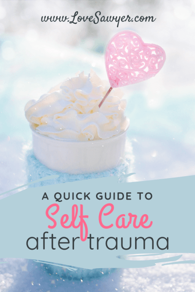 Your guide to Self Care after Trauma.