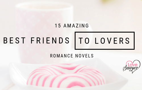 Best Friends to Lovers Romance Novels