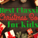 Christmas Classics for kids Book list