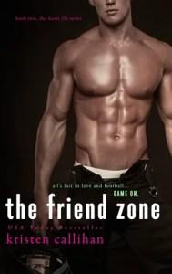 Best Friends to Lovers Romance Novels The Friend Zone by Kristen Callihan