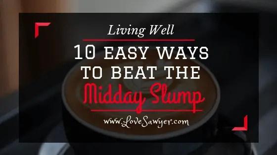 Beat the Midday Slump