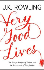 Non-Fiction Books you can Read in a Day: Very Good Lives by JK Rowling