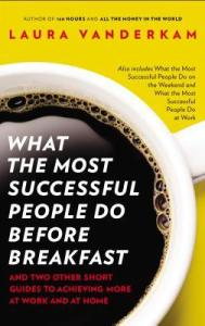 Non-Fiction Books you can Read in a Day: what Most Successful People do Before Breakfast by Laura Vanderkam