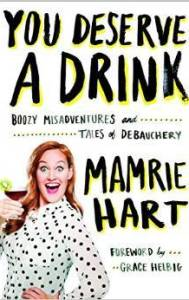 funny books you deserve a drink mamrie hart