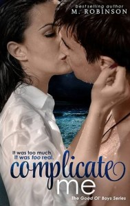 Childhood sweetheart love stories. Complicate me by M. Robinson