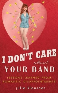 funny books i don't care about your band by juile klausner