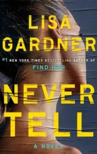 February 19, 2019 book releases never tell by lisa gardener