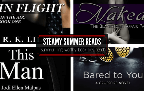 Steamy Summer Reads. Summer fling worthy book boyfriends
