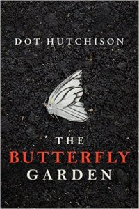 Psychological Thriller The Butterfly Garden by Dot Hutchison