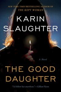 Psychological Thriller The Good Daughter by Karin Slaughter
