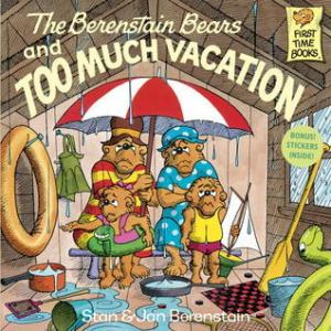 Best Books for 5 year olds: The Berenstain Bears and Too Much Vacation