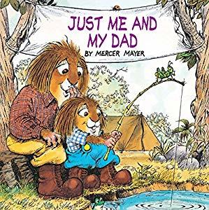 Summer reading for 5 year olds: Just me and My Dad (Little Critter) by Mercer Meyer